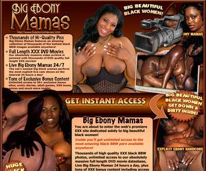 Big Ebony Mamas - You are about to enter the webs premiere XXX site dedicated solely to big beautiful black women